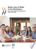 Better Use Of Skills In The Workplace Why It Matters For Productivity And Local Jobs