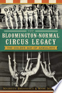 The Bloomington Normal Circus Legacy