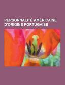Personnalite Americaine D origine Portugaise