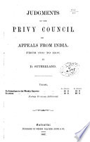 Judgments of the Privy Council on Appeals from India, from 1831 to 1867