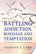 Battling Addiction Bondage And Temptation