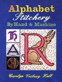 Alphabet Stitchery by Hand and Machine