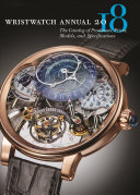 Wristwatch Annual 2018 : complete information--including prices--on over 1,400 models made by...
