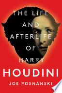 The Life and Afterlife of Harry Houdini Book PDF