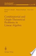 Combinatorial and Graph Theoretical Problems in Linear Algebra