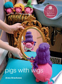 Pigs with Wigs Get Into The Piggy Bank