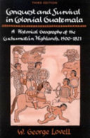Conquest and Survival in Colonial Guatemala