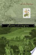 Plants and Empire by Londa L Schiebinger