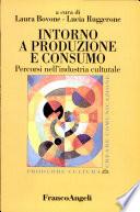 Intorno a produzione e consumo