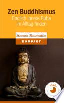 Zen Buddhismus   Endlich innere Ruhe im Alltag finden