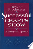 How to Produce a Successful Crafts Show