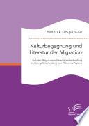 Kulturbegegnung und Literatur der Migration: Auf dem Weg zu einer Stereotypenbekämpfung in 'Abengs Entscheidung' von Philomène Atyame