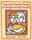 Theory Based Treatment Planning For Marriage And Family Therapists