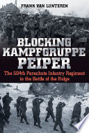 Blocking Kampfgruppe Peiper : the thin american line in the...