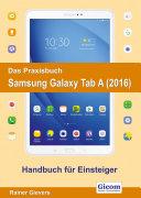 Das Praxisbuch Samsung Galaxy Tab A  2016    Handbuch f  r Einsteiger