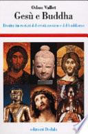 Ges   e Buddha  Destini incrociati del cristianesimo e del buddhismo