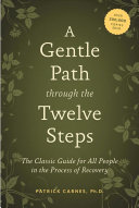 A Gentle Path Through The Twelve Steps : ...