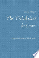 The Tribulation To Come