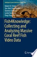 Fish4Knowledge  Collecting and Analyzing Massive Coral Reef Fish Video Data