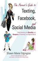 The Parent s Guide to Texting  Facebook  and Social Media