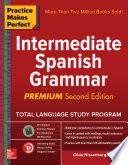 Practice Makes Perfect Intermediate Spanish Grammar Premium Second Edition