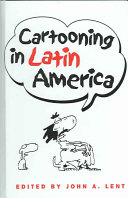 Cartooning in Latin America Political And Social Processes Of Latin America For