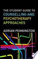 The Student Guide To Counselling Psychotherapy Approaches