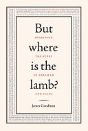 But Where Is The Lamb  : he would. i thought he'd say,...