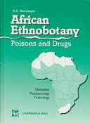 African Ethnobotany Poisons and Drugs No Greater Tradition Anywhere On Earth Than In