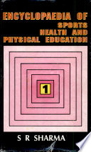 Encyclopaedia of Sports Health and Physical Education