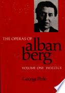 The Operas of Alban Berg: Wozzeck