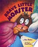 Brave Little Monster