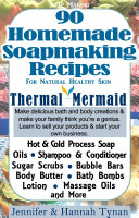 Soap Making  90 Home made soap making recipes for natural healthy skin
