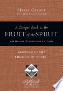 A Deeper Look at the Fruit of the Spirit The Spirit Discussing What The Biblical Writers Meant