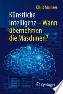 Künstliche Intelligenz – Wann übernehmen die Maschinen?