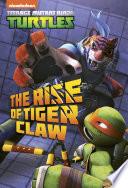 The Rise of Tiger Claw  Teenage Mutant Ninja Turtles