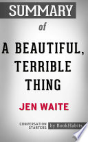 Summary Of A Beautiful Terrible Thing A Memoir Of Marriage And Betrayal