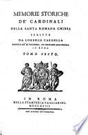 Memorie storiche de' cardinali della santa romana Chiesa scritte da Lorenzo Cardella parroco de' SS. Vincenzo, ed Anastasio alla Regola in Roma. Tomo primo [-nono]