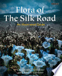 Flora of the Silk Road For Centuries Yet A Well Kept