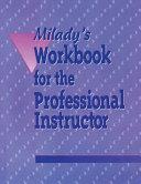 Milady s Professional Instructor Workbook