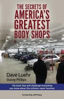 The Secrets of America s Greatest Body Shops