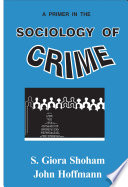 A Primer in the Sociology of Crime On The Sociology Of Crime Contents 1 Criminology