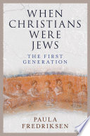 When Christians Were Jews Book Cover