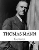 Thomas Mann, Sammlung