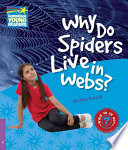 Why Do Spiders Live in Webs? Level 4 Factbook Children In The World Around Them Why