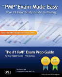 The Pmp Exam Made Easy  Your 24 Hour Study Guide to Passing