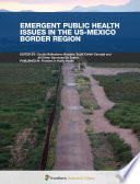 Emergent Public Health Issues in the US Mexico Border Region