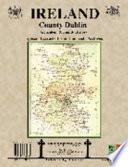County Dublin Ireland  Genealogy and Family History Notes from the Irish Archives