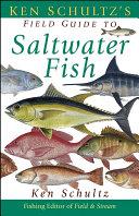 Ken Schultz s Field Guide to Saltwater Fish