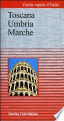 Toscana  Umbria  Marche